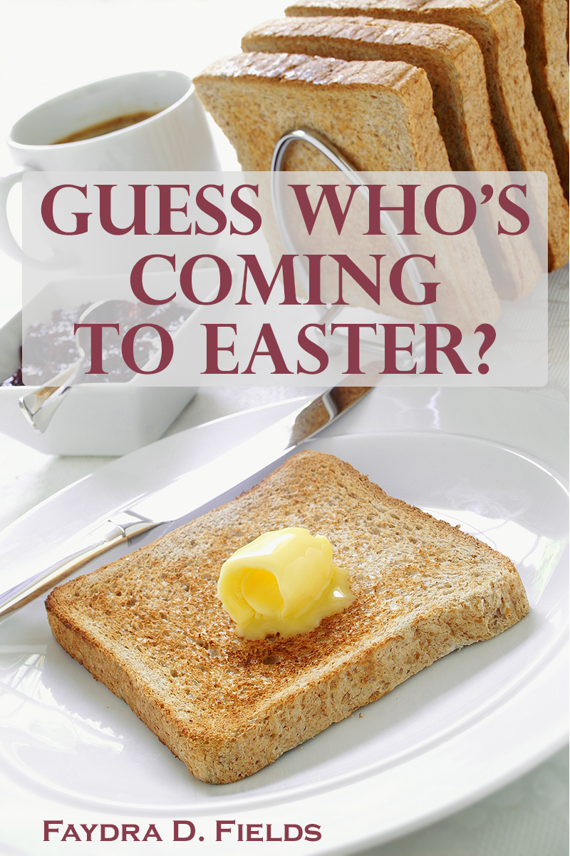 Short Story: Guess Who's Coming to Easter? by Faydra D. Fields